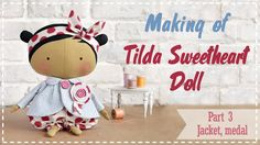 Tilda Sweetheart Doll tutorial Part 3 - How to make doll's jacket and medal