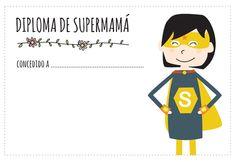 Diploma de supermamá. lo puedes descargar gratis en: http://dibujos-para-colorear.euroresidentes.com/2013/04/diploma-para-el-dia-de-la-madre.html