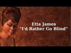 """""""I'd Rather Go Blind"""" - Etta James ... RIP Etta James @ 73 (1/25/1938 - 1/20/2012)"""