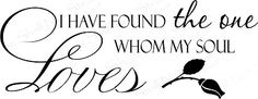 Bedroom Wall Quotes - I Have Found The One Whom My Soul Loves  Song of Solomon 3:4