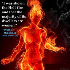 The Muslim hell.    > > > Click image! IKR cause it's not like every person that ever drew a breath on this planet came from a woman, was likely nursed and cared for by a woman. fuck off.