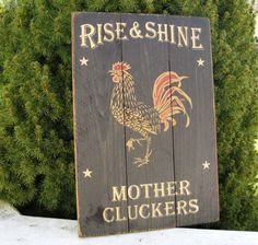 Rise And Shine Mother Cluckers ~ Upcyceled Recycle, Reclaimed Humorous Funn, Country Primitiv, Rustic Pallet Wood Kitchen Sign With Rooster.