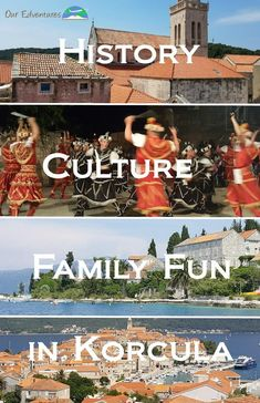 History, Culture and Family Fun in Korcula, Croatia