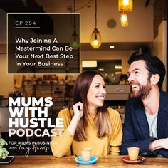 Why Joining A Mastermind Can Be Your Next Best Step In Your Business - Podcast Episode 254   Mums With Hustle: Helping Mums start, market and grow a profitable online business they love! #MumsWithHustle #MWHPodcast #socialmediamarketing #smm #socialmedia #podcast