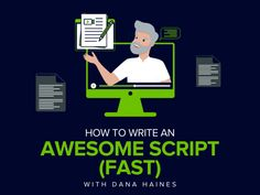 How to Write an Awesome Script (Fast) With Dana Haines   TechSmith Own Goal, Call To Action, Great Videos, S Word, Motivate Yourself, Good Advice, Saving Tips, Sentences, Storytelling