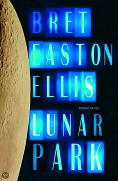 """""""Lunar Park"""", Bret Easton Ellis."""