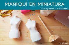 Maniqui en miniatura ¡Ahora puede ser tuyo!