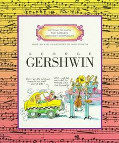 George Gershwin (Getting to Know the World's Greatest Composers) by Mike Venezia http://www.amazon.com/dp/0516445367/ref=cm_sw_r_pi_dp_Uvbgub1TYM47F
