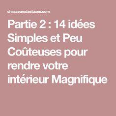 Partie 2 : 14 idées Simples et Peu Coûteuses pour rendre votre intérieur Magnifique
