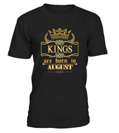 KINGs Are Born in August Shirt, Birthday