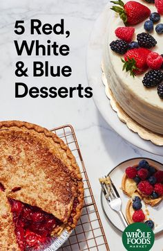 Our Berry Chantilly Cake®, pie, a fruit tart and more: These patriotic, red, white, and blue desserts will be hits at your barbeque.