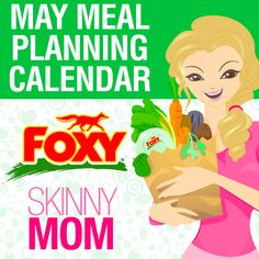 Looking for a Meal Planning Calendar for May? Look no further Skinny Mom made a meal plan just for you!!!