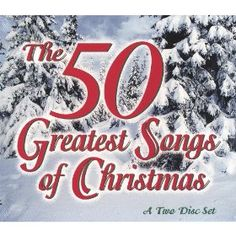 The 50 Greatest Songs of Christmas.
