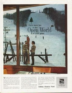 "1963 LIBBY OWENS FORD vintage magazine advertisement ""Open World"" ~ Fun's more fun in the Open World of L*O*F glass ... Boyne Mountain Lodge, Boyne Falls, Michigan, where big windows of Thermopane bring the fun of the Open World in and keep ..."