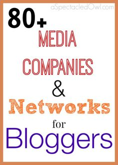 80+ Media Companies and Networks for Bloggers to help you monetize and grow your blog. Great for beginners or bloggers that have been blogging awhile!