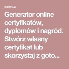 Generator online certyfikatów, dyplomów i nagród. Stwórz własny certyfikat lub skorzystaj z gotowych szablonów! | dyplomy.eu