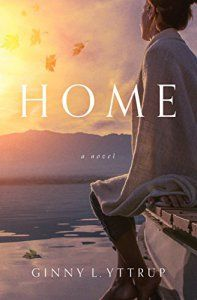 Whether you are grieving or are walking alongside someone who is struggling with grief, 'Home' by Ginny Yttrup is sure to be an encouragement.