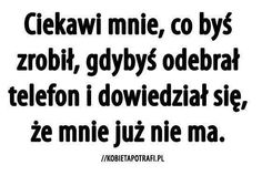 Chciałabym się tego do wiedzieć u wielu osób co by zrobili :c Some Quotes, Daily Quotes, Sad Pictures, Beautiful Pictures, Me As A Girlfriend, Quotations, Texts, It Hurts, Told You So