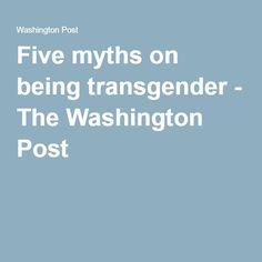 Five myths on being transgender - The Washington Post