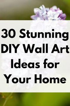 30 Beautiful Wall Art Ideas That Anyone Can Create