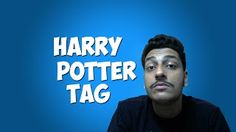 My Harry Potter Tag.  https://www.youtube.com/watch?v=AJ3c61l0lFA