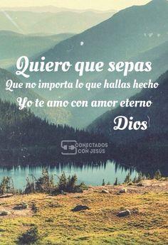Dios en mi corazon  No Me Importa, Gods Love, Nature, Travel, Do I Wanna Know, Te Amo, Christian Pictures, Christians, Spiritual Quotes