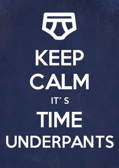 KEEP CALM it´s time underpants