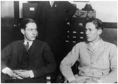 Murder cases in the 1920s. Nathan Leopold, age nineteen, and his friend Richard Loeb, age eighteen