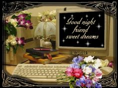 Good Night my sweet friends.Love all of you and Thank God for you.Lots of hugs.