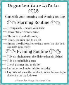 Organize Your Life in 2015 - Morning and Evening routines to make life easy!