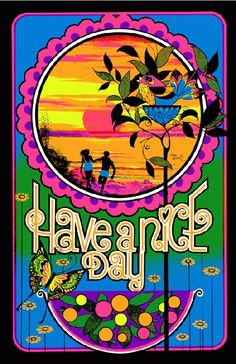 High quality reprinted psychedelic art print poster titled Have a Nice Day from 1970. 11 x 17 high quality reproduction on card stock.