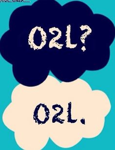 O2L? O2L. ❤️ my 2 favorite things together tfios and o2l!!!!!