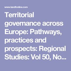 Territorial governance across Europe: Pathways, practices and prospects: Regional Studies: Vol 50, No 11