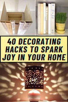 40 Decorating Hacks To Spark Joy In Your Home