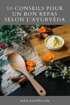 L'Ayurvéda nous apprend comment prendre un repas dans les meilleures conditions afin que les aliments ingérés aient des effets positifs sur notre santé. #nutrition #ayurvéda