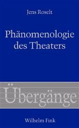 Phänomenologie des Theaters | Roselt | Buch (Cover)