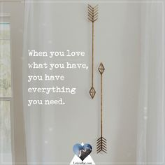 When you love what you have, you have everything you need. Positive Words, Positive Quotes, Motivational Quotes, Inspirational Quotes, Gratitude Changes Everything, Gratitude Quotes, When You Love, Silver Lining, Spiritual Growth