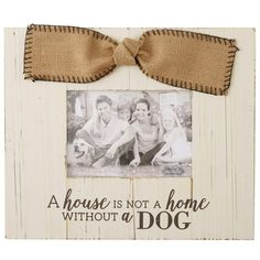 """A House is Not A Home Without A Dog"" Wooden Frame www.ShopSandestin.com #shopsandestin #sandestin"
