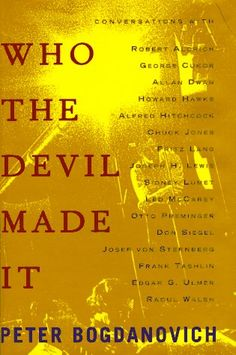 Who the Devil Made It: Conversations with ... by Peter Bogdanovich http://www.amazon.com/dp/0679447067/ref=cm_sw_r_pi_dp_jWcbwb1MWK3BY
