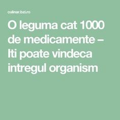O leguma cat 1000 de medicamente – Iti poate vindeca intregul organism - BZI. How To Get Rid, Good To Know, Health Tips, Food And Drink, Health Fitness, Cats, Crochet Wedding, Wi Fi, Desserts