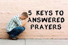 5 Keys to Answered Prayers