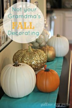 Fall Decorating - orange, gold, whites and teal. Not your grandma's fall decorating.