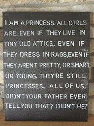 Great quote from A Little Princess.  I used to ask to watch the movie over and over again :)
