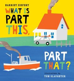 What Is Part This, Part That? by Harriet Ziefert