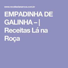 EMPADINHA DE GALINHA – | Receitas Lá na Roça