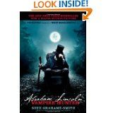 Abraham Lincoln Vampire Hunter  Yeah I read it and loved every minute of it!  Very entertaining and fun.