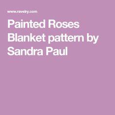 Painted Roses Blanket pattern by Sandra Paul