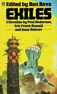 Publication: Exiles Editors: Ben Bova Year: 1977-11-00 ISBN: 0-86007-959-7 [978-0-86007-959-0] Publisher: Orbit  Cover: Chris Foss