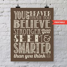 "8x10 PRINTABLE instant download! ""You are braver than you believe"" quote by A. A. Milne Author of Winnie The Pooh. Childrens bedroom decor. on Etsy, $5.00"