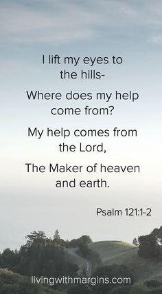 Bible Verses About Faith:I lift my eyes to the hills Psalm Prayer Scriptures, Prayer Quotes, Scripture Verses, Bible Verses Quotes, Faith Quotes, Psalms Verses, Faith Verses, Psalms Quotes, Sucess Quotes